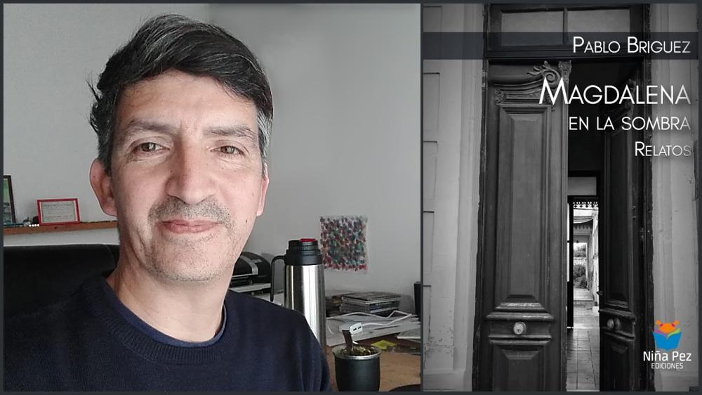 Magdalena en la Sombra, el primer libro de Pablo Briguez y un homenaje al periodista Eduardo Fantini